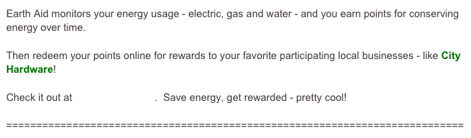 Earth Aid monitors your energy usage - electric, gas and water - and you earn points for conserving energy over time.